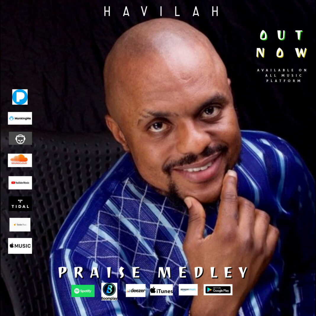 Havilah Releases New Singles Praise Medley and Where You Are
